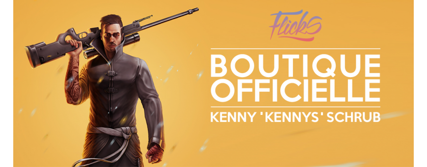 "Flicks Boutique Officielle - Kenny ""kennyS"" Schrub -"